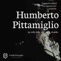 Humberto Pittamiglio: la vida más allá de la muerte
