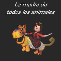 La madre de todos los animales
