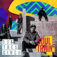 Dostrescinco @ Soul Train