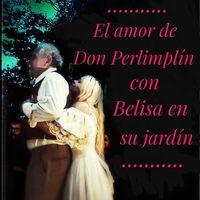 El amor de Don Perlimplín con Belisa en su jardín