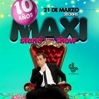 Maxi Stand up Show 10 años