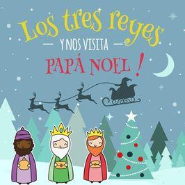 Los Tres Reyes y nos visita Papá Noel