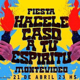 Fiesta Hacele Caso a tu Espíritu