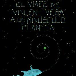Vincent VegaViaje a un Minúsculo Planeta