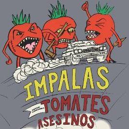 Tomates AsesinosLos Impalas