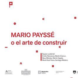 Mario Payssé o el arte de construir