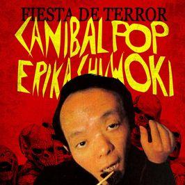 Erika Chuwoki + Canibal Pop