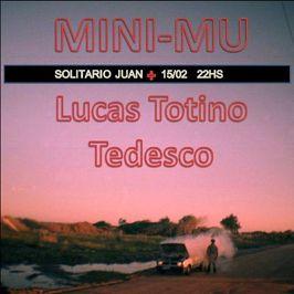 Mini - Mu + Lucas Totino Tedesco