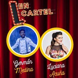 En Cartel - Germán Medina y Luciana Acuña