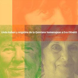 Tres pintoras. Linda Kohen y Anelina de la Quintana homenajean a Eva Olivetti