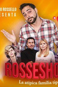 Rosseshow, la atípica familia tipo