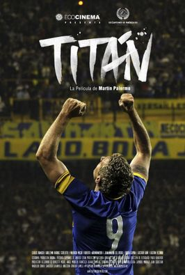 Titán: El documental de Martín Palermo