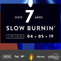 Slow Burnin' 7 años