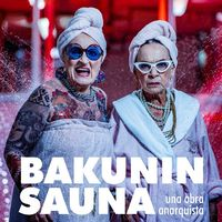 Bakunin Sauna, una obra anarquista