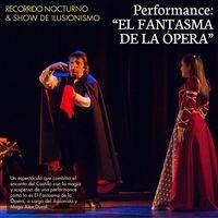 Recorrido Nocturno + performance de El Fantasma de la Opera