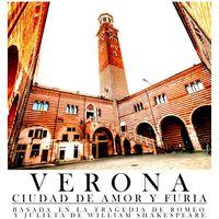 Verona - Ciudad de amor y de furia