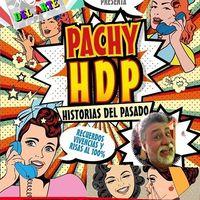 Pachy HDP - Historias del pasado