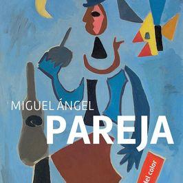 Miguel Ángel Pareja. El maestro del color