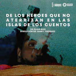 De los héroes que no aterrizan en las islas de los cuentos